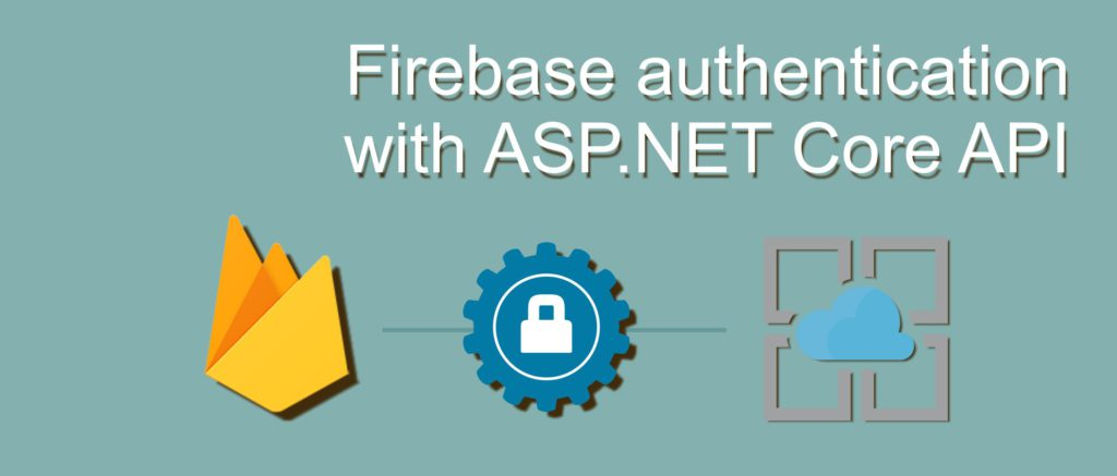 Firebase authentication with an ASP NET core backend in